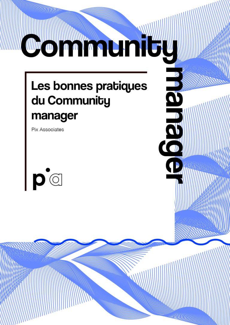 Les bonnes pratiques du Community Manager